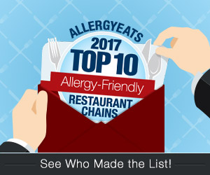 See Who Made The List: 2017 List of Top 10 Allergy-Friendly Restaurant Chains