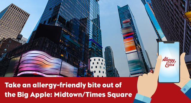 Take An Allergy-Friendly Bite Out of the Big Apple: Midtown/Times Square
