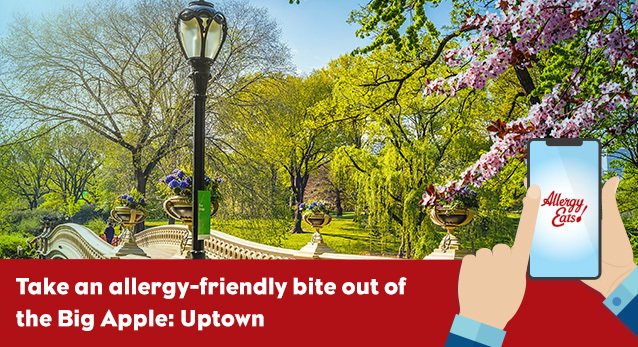 Take An Allergy-Friendly Bite Out of the Big Apple: Uptown NYC