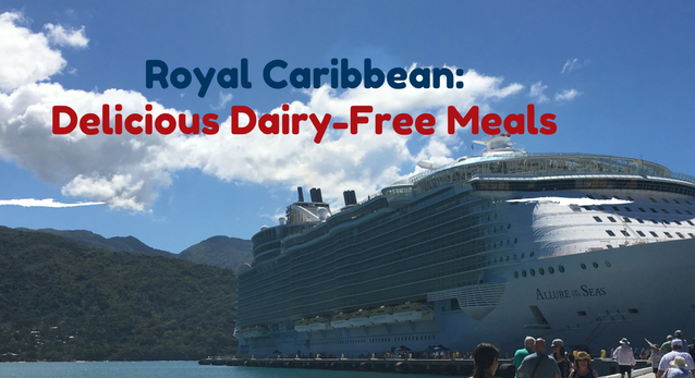 Royal Caribbean: Delicious Dairy-Free Meals