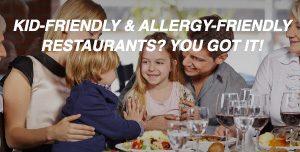 Kid-Friendly and Allergy-Friendly Restaurants